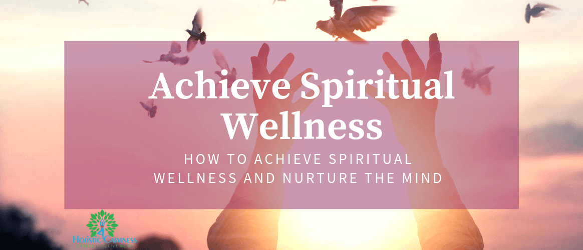 How to Achieve Spiritual Wellness and Nurture the Mind