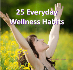 25 Everyday wellness habits