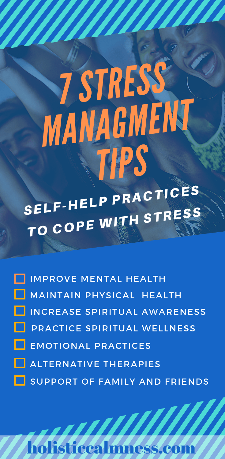 7 Stress Management Tips- Self Help Practices to Cope with Stress