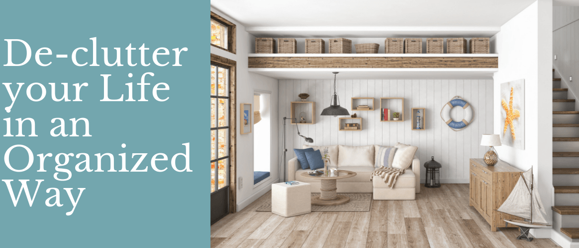 Declutter Your Life in an Organized Way- Ultimate Guide